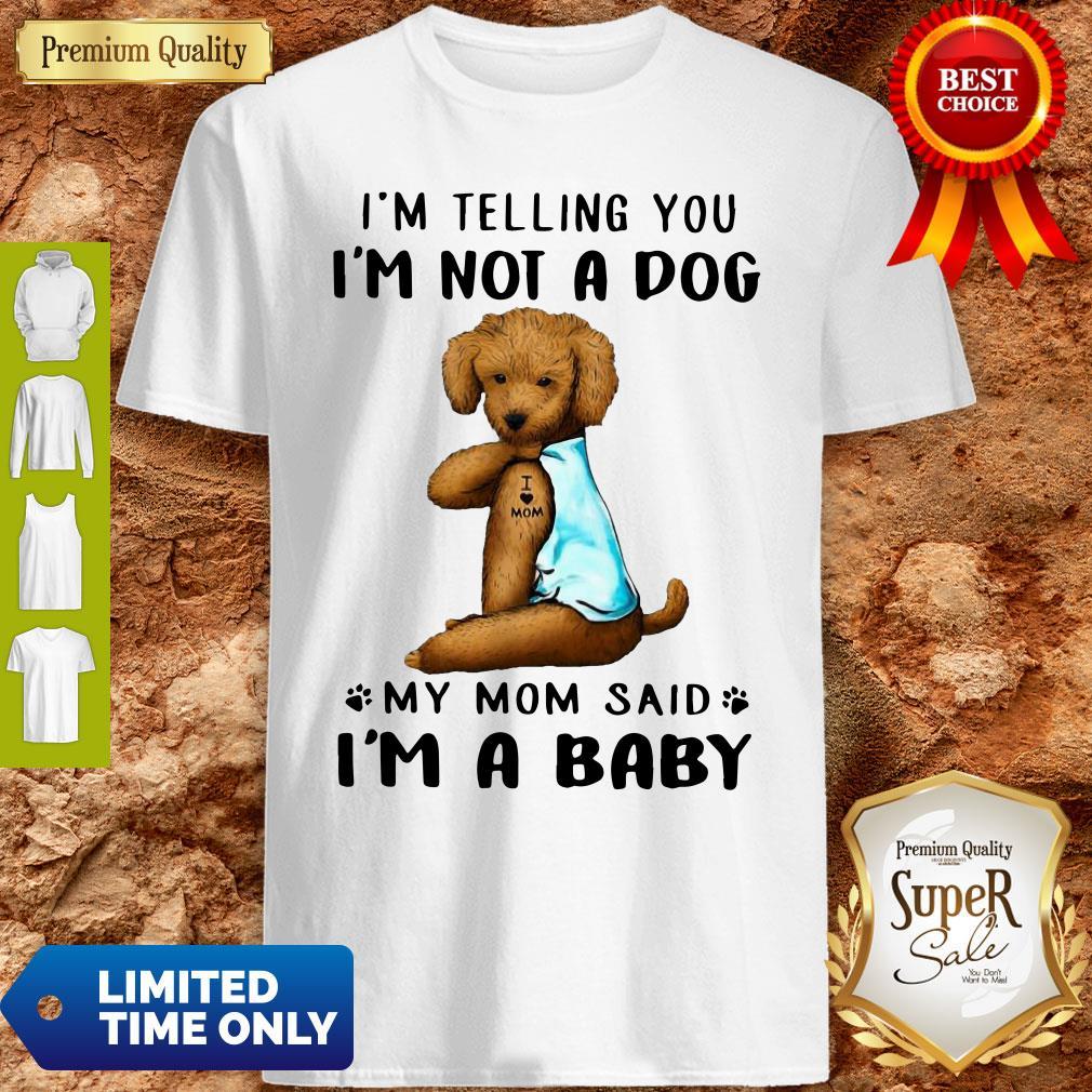 Nice Poodle VR2 I'm Telling You I'm Not A Dog Shirt