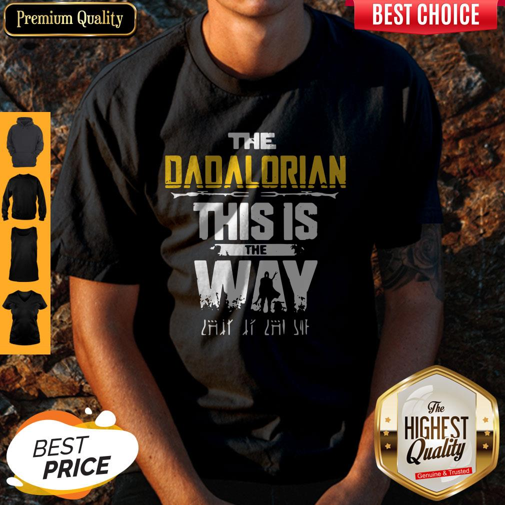 Nice The Dadalorian This Is The Way Father's Day Shirt