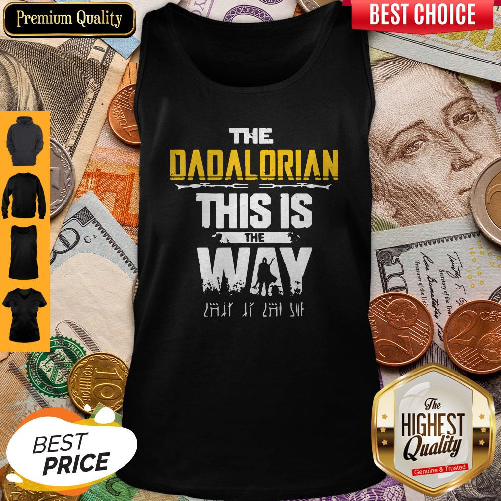 Nice The Dadalorian This Is The Way Father's Day Tank Top