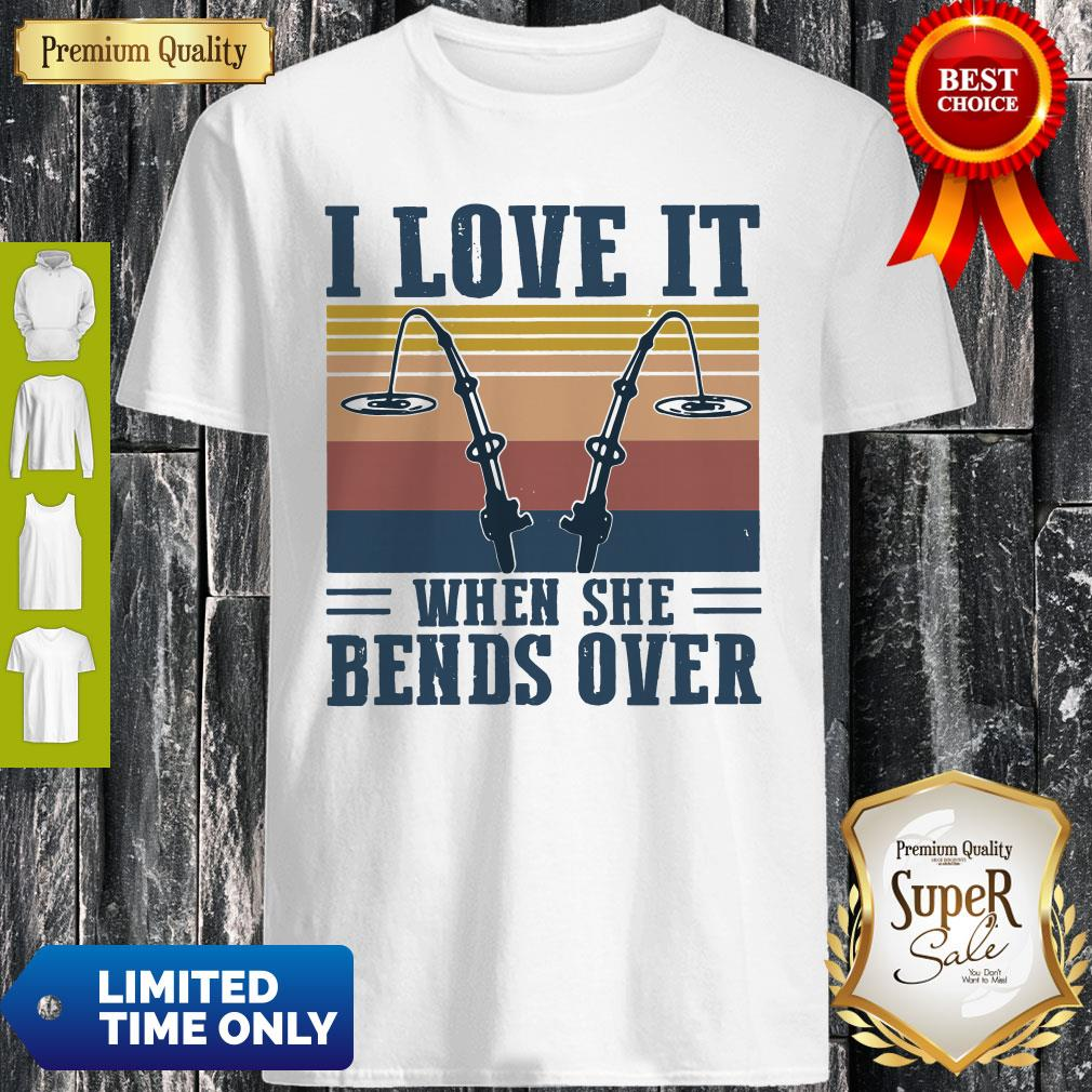 Nice Vintage I Love It When She Bends Over Fishing Shirt