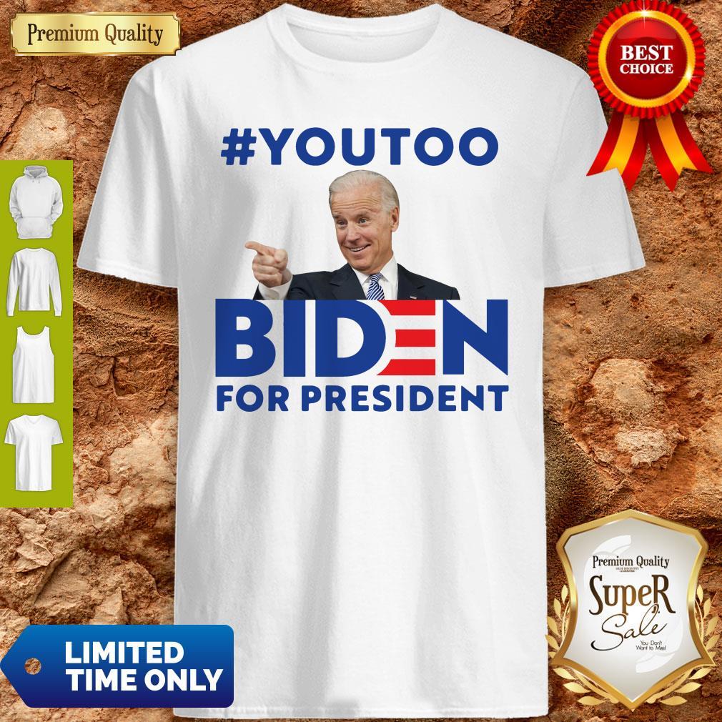 Nice You Too Biden For President Shirt