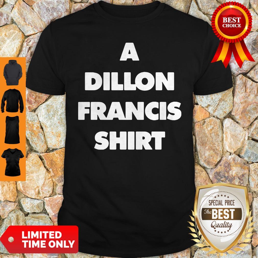 Official A Dillon Francis Shirt