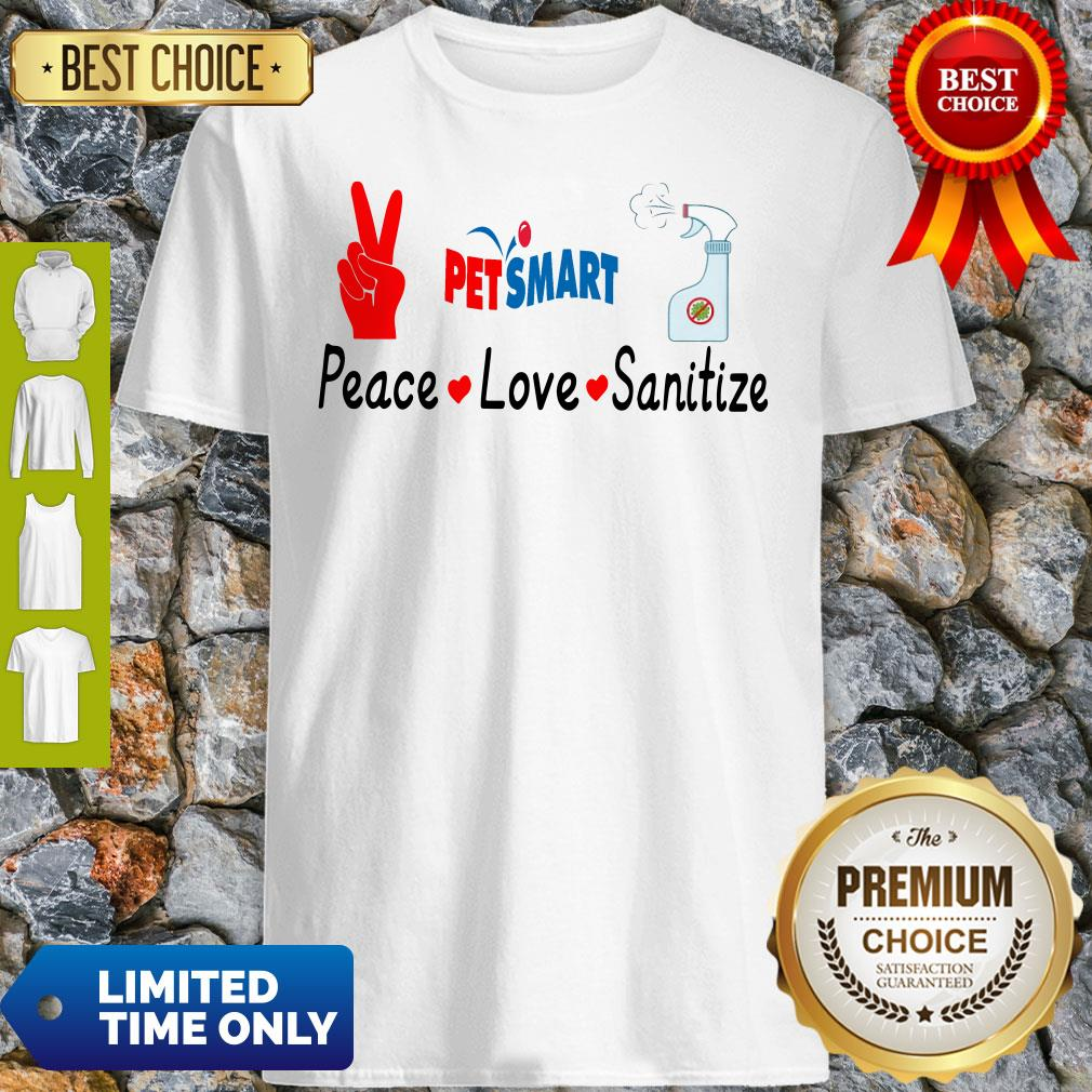 Official Petsmart Peace Love Sanitize Shirt