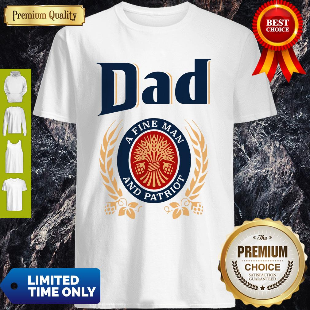 Premium Dad A Fine Man And Patriot Shirt