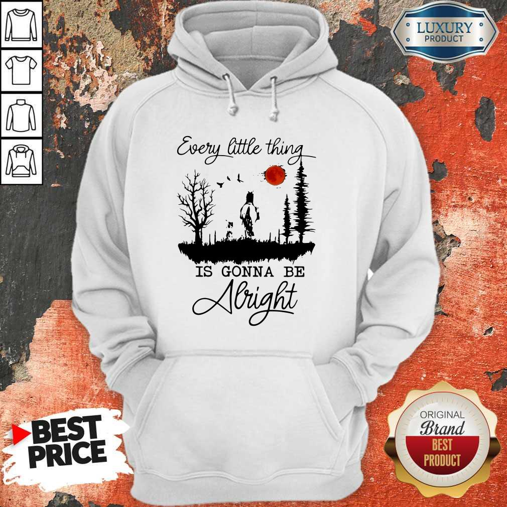 Premium Every Little Thing Is Gonna Be Alright Hoodie