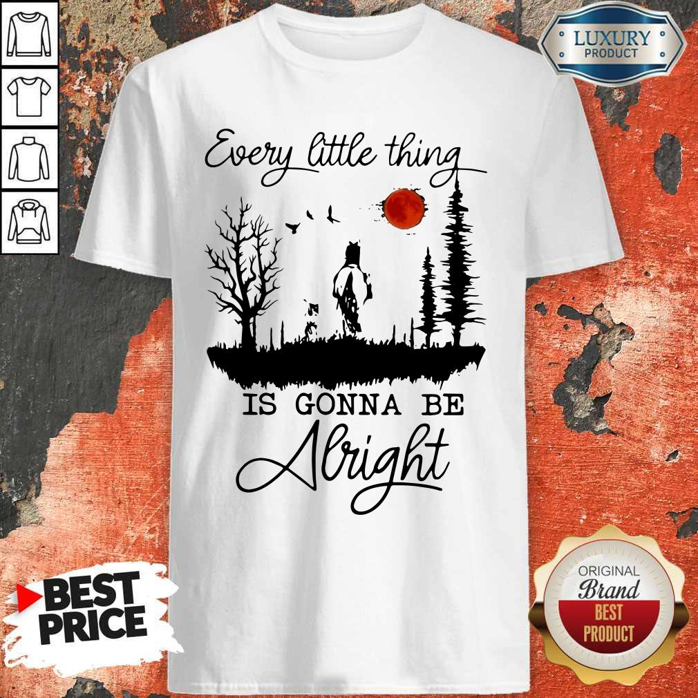 Premium Every Little Thing Is Gonna Be Alright Shirt