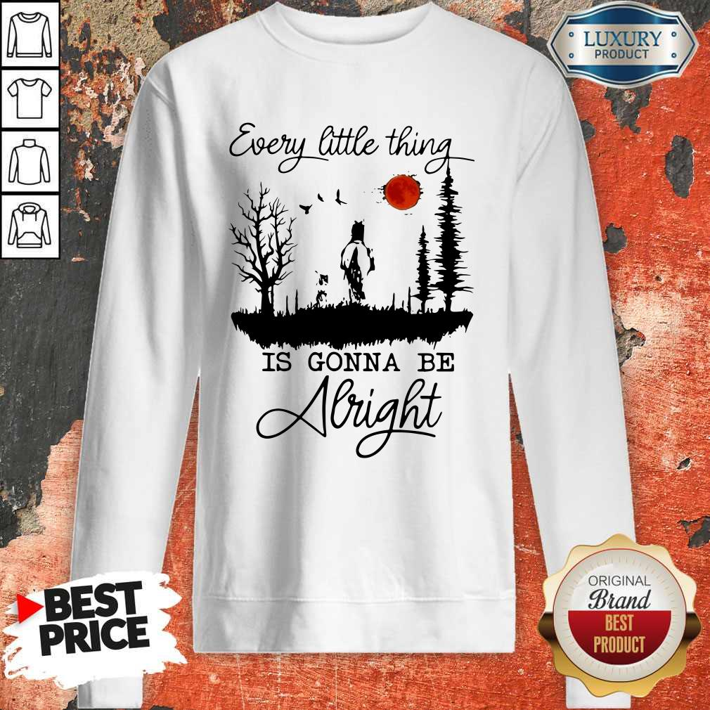 Premium Every Little Thing Is Gonna Be Alright Sweatshirt