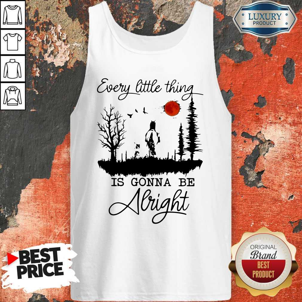 Premium Every Little Thing Is Gonna Be Alright Tank Top