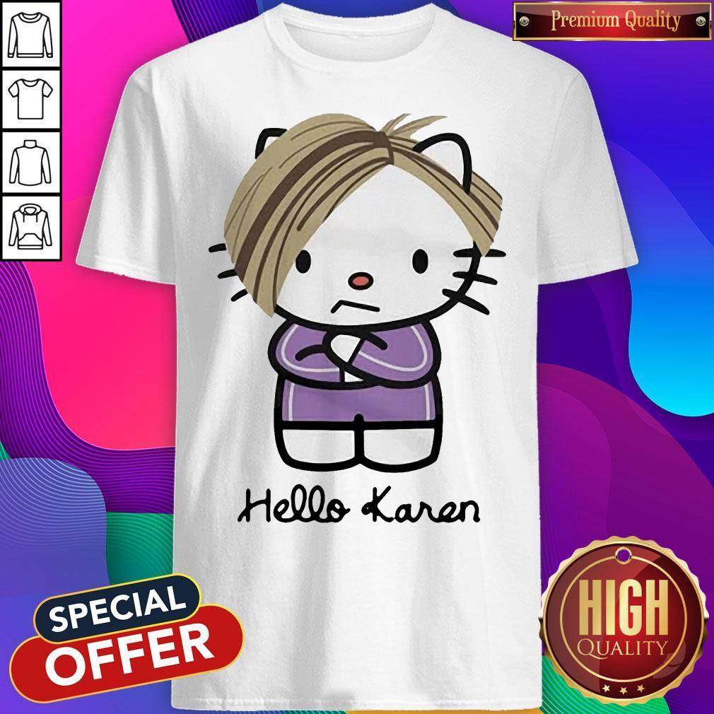 Premium Hello Karen Shirt