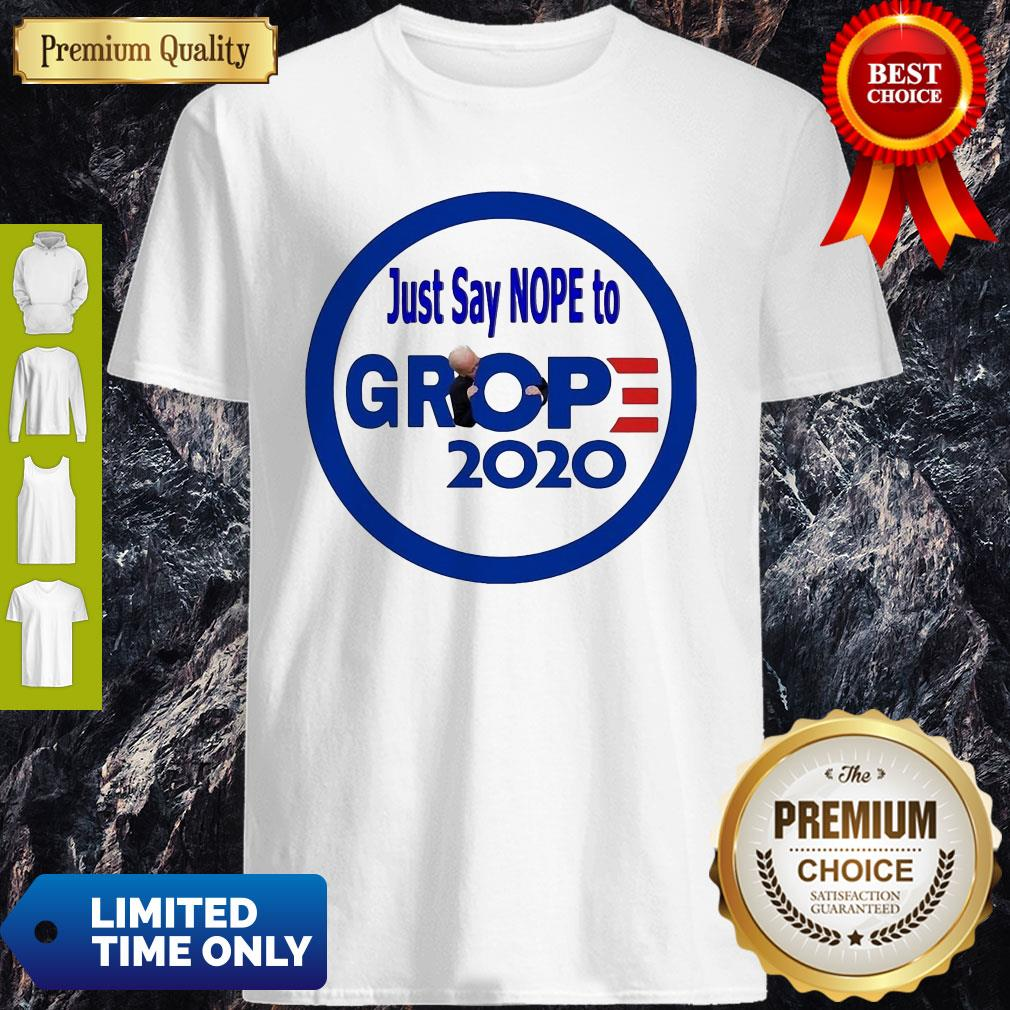 Premium Just Say Nope To Grop 2020 Shirt