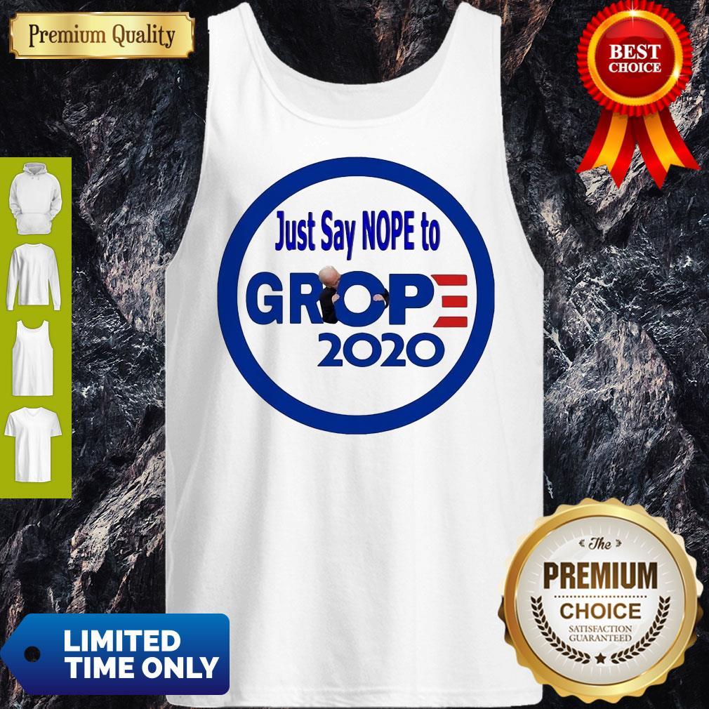 Premium Just Say Nope To Grop 2020 Tank Top