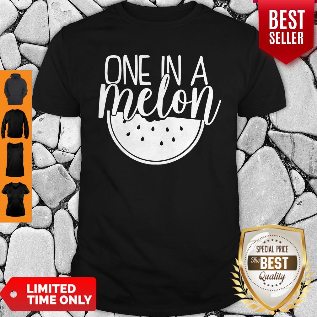 Premium One In A Melon Shirt
