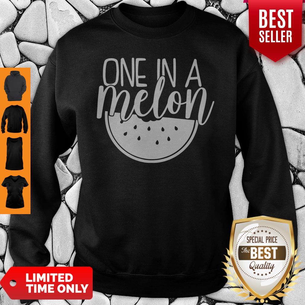 Premium One In A Melon Sweatshirt