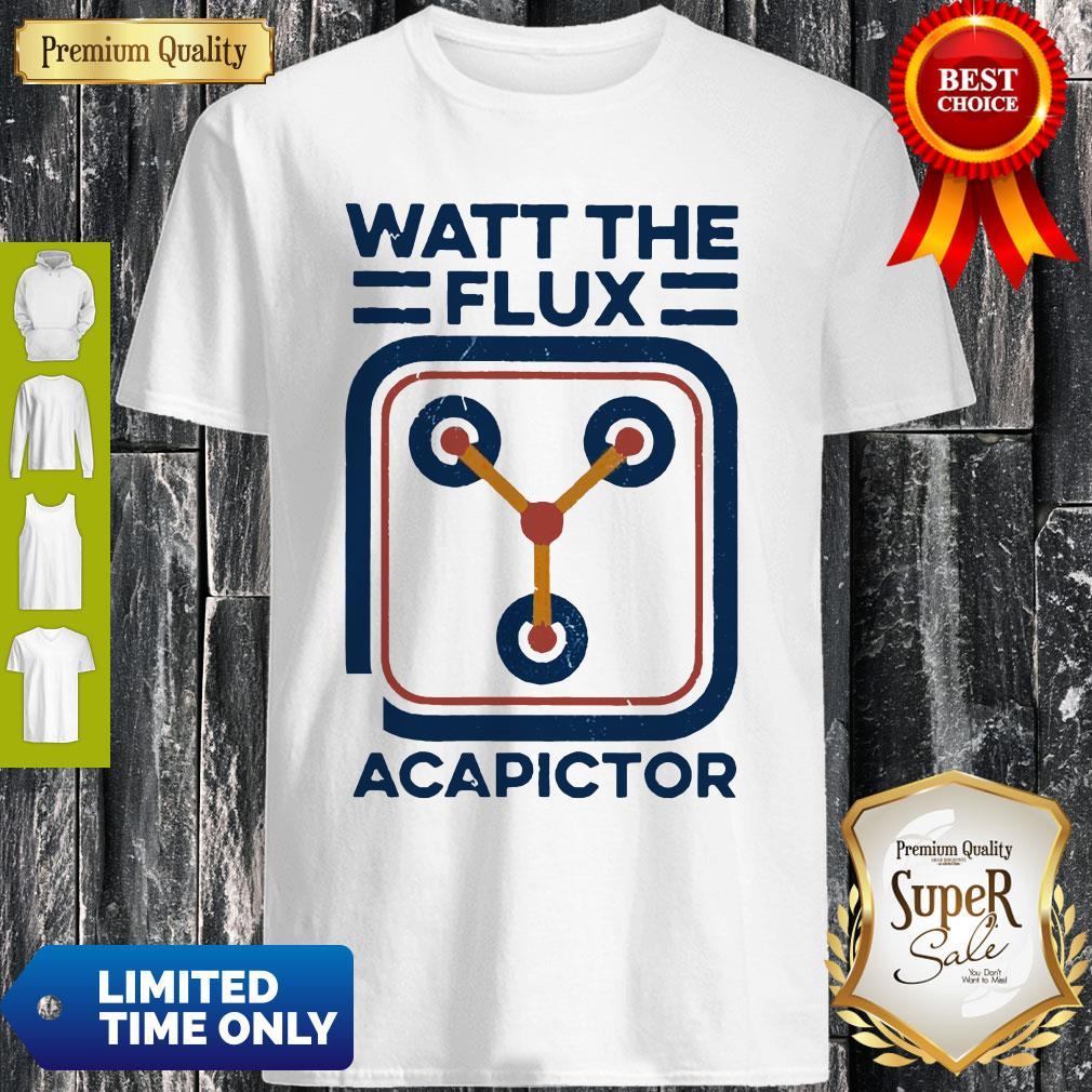 Premium Watt The Flux Capacitor Shirt
