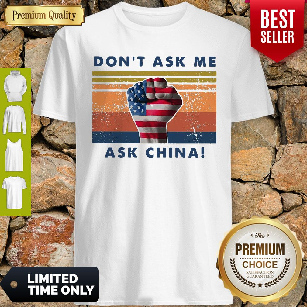Pretty Don't Ask Me Ask China Vintage Shirt