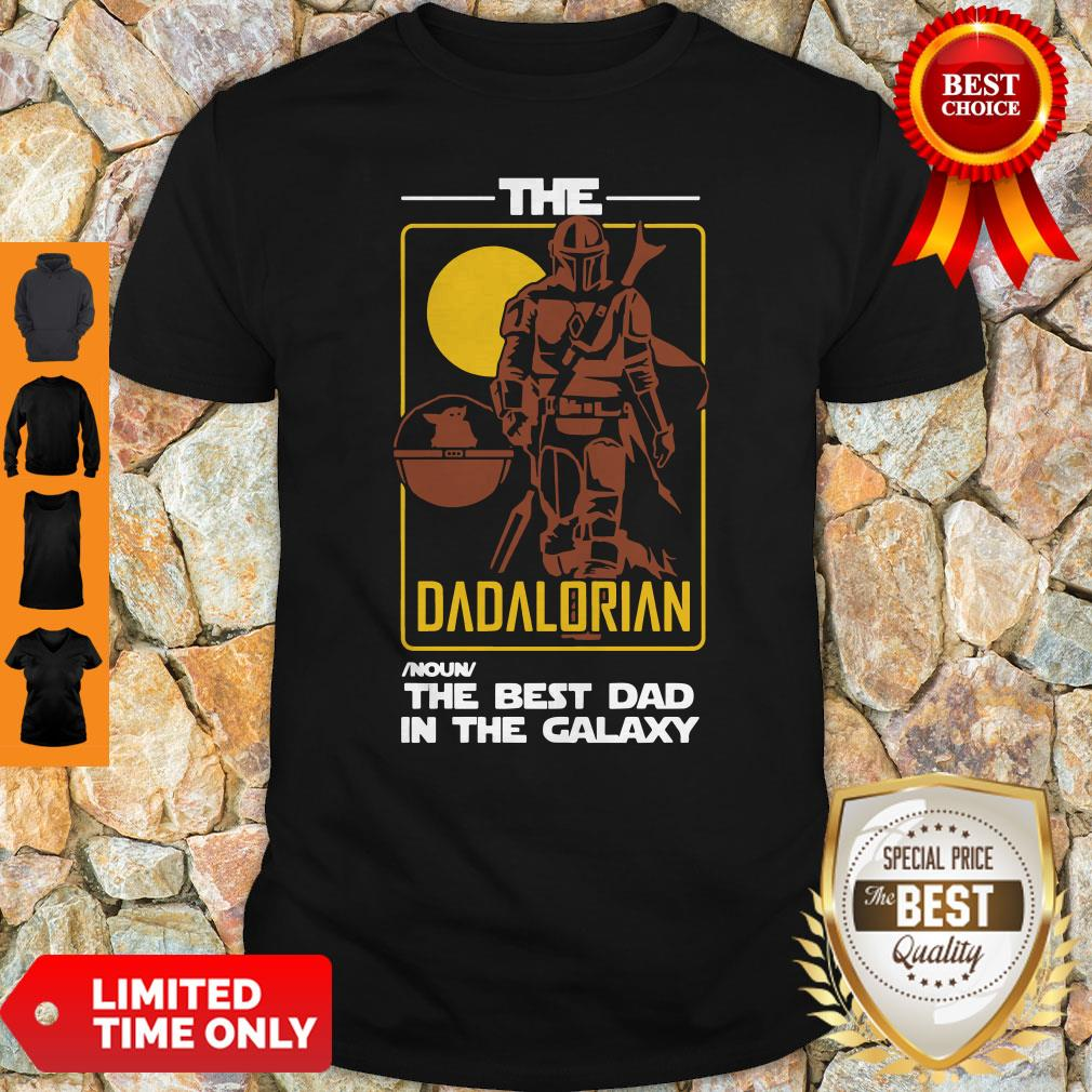 Pretty The Dadalorian The Best Dad In The Galaxy Shirt