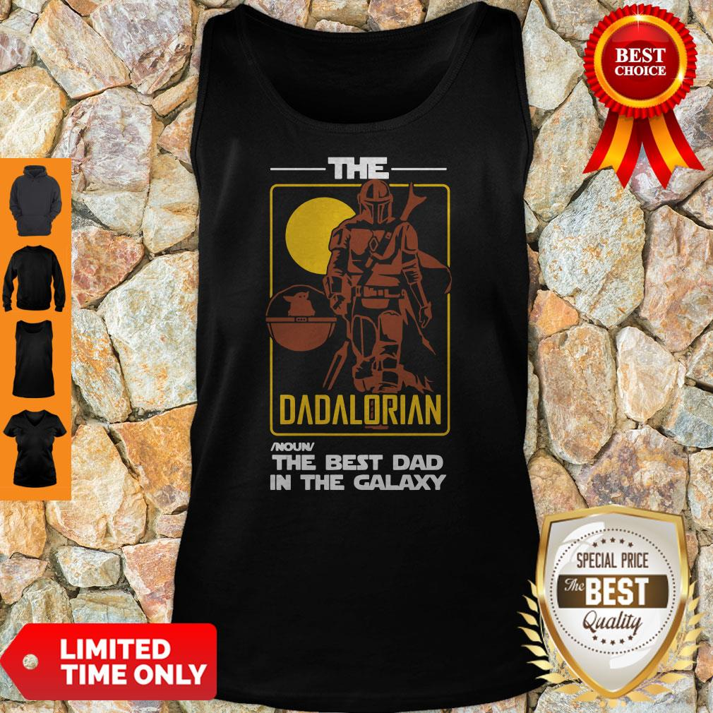 Pretty The Dadalorian The Best Dad In The Galaxy Tank Top