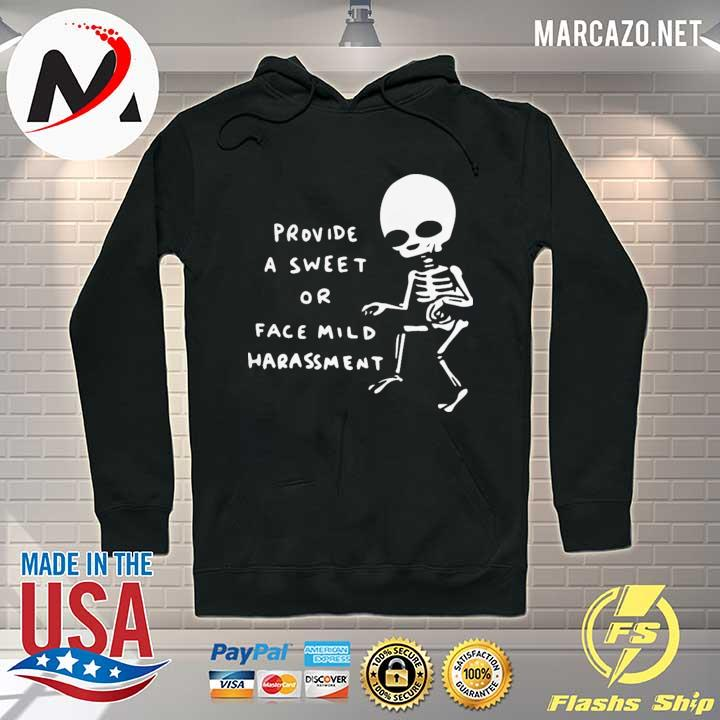 Provide A Sweet Or Face Mild Harassment Shirt Hoodie