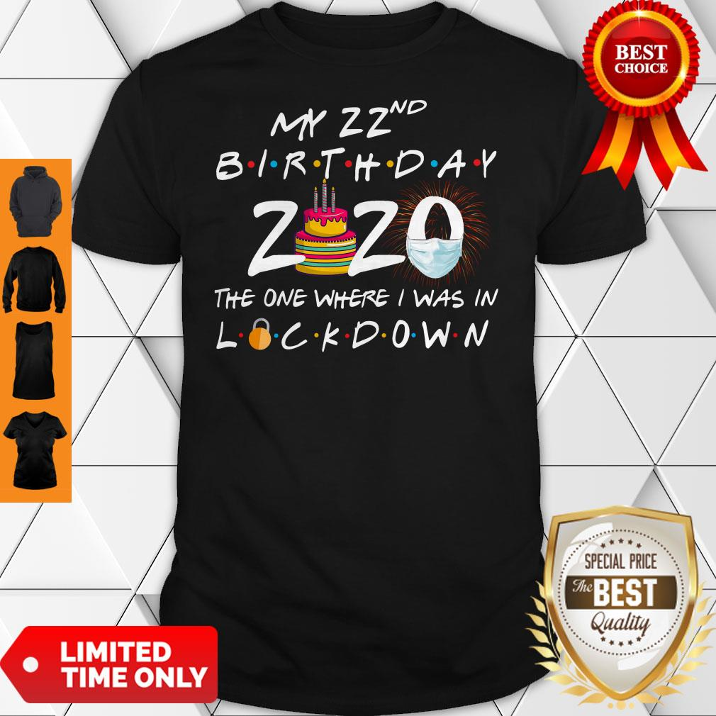 My 22nd Birthday 2020 The One Where I Was In Lockdown Shirt