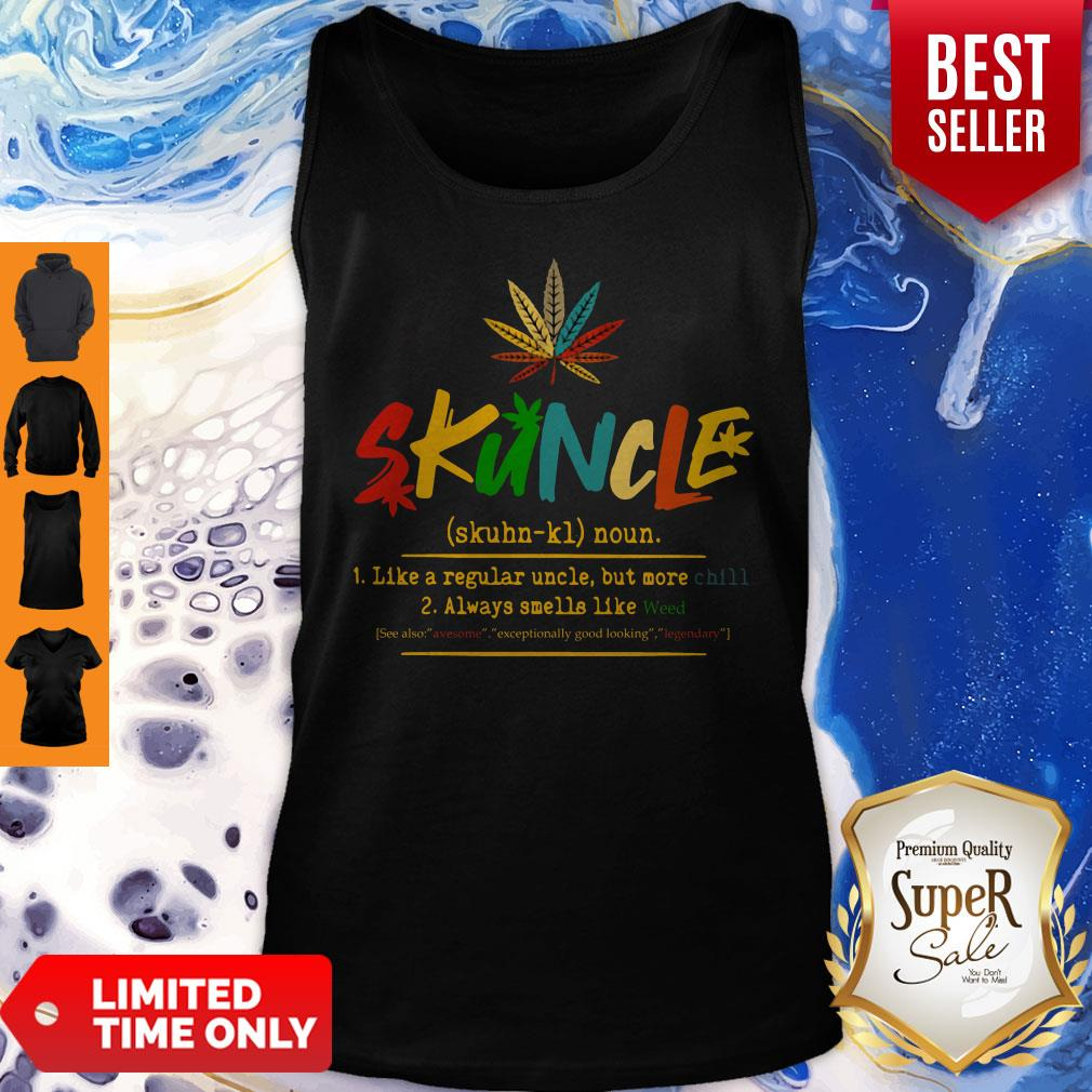 Skuncle Like A Regular Uncle But More Chill Always Smells Like Weed Tank Top
