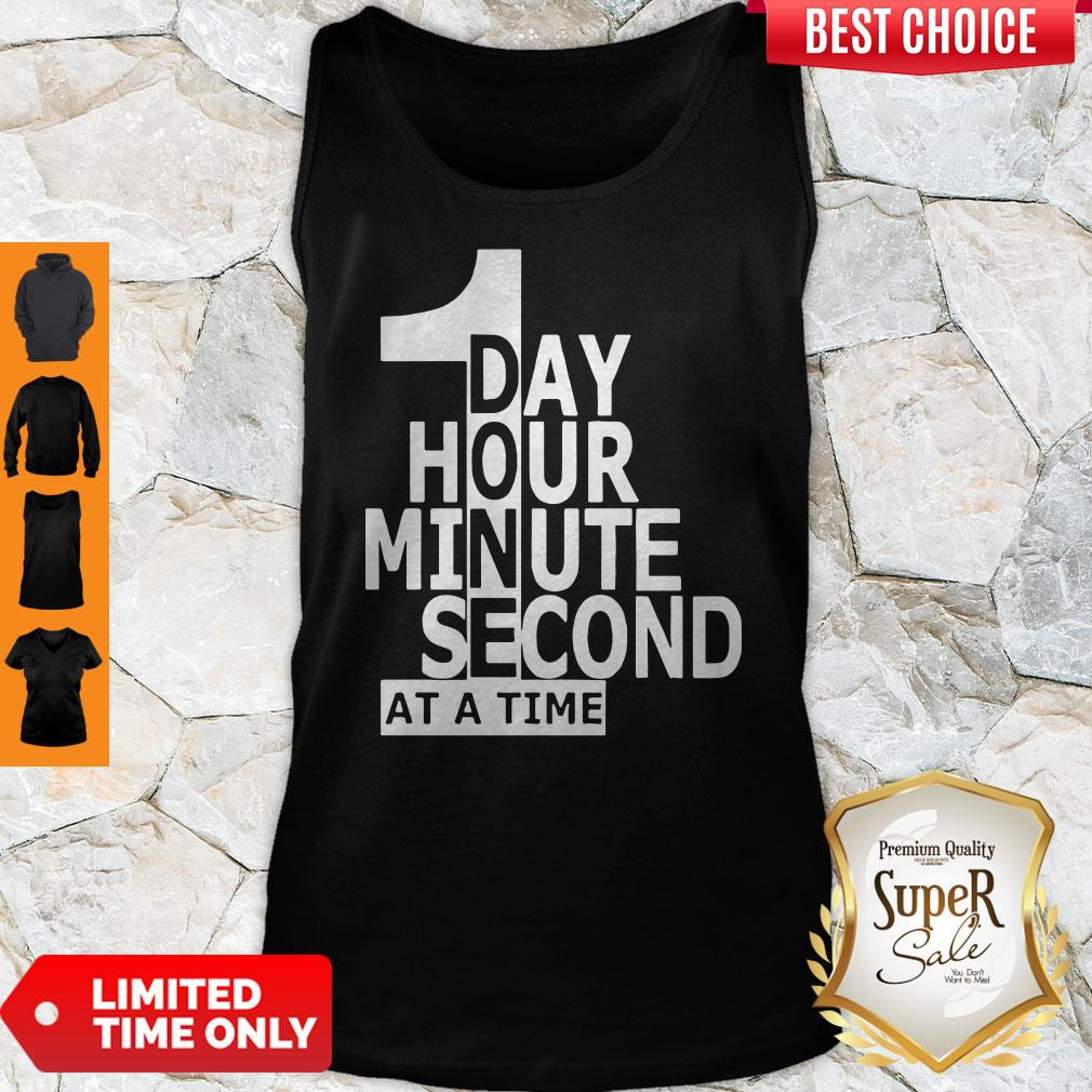 Funny 1 Day Hour Minute Second At A Time Tank Top