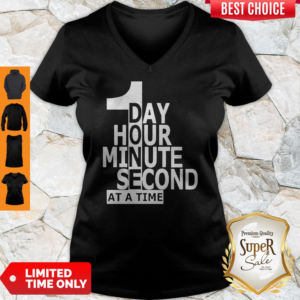 Funny 1 Day Hour Minute Second At A Time V-neck