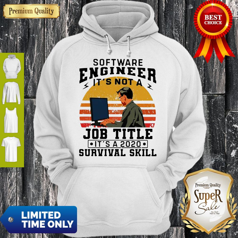 Vintage Software Engineering It's Not A Job Title It's A 2020 Survival Skill Hoodie