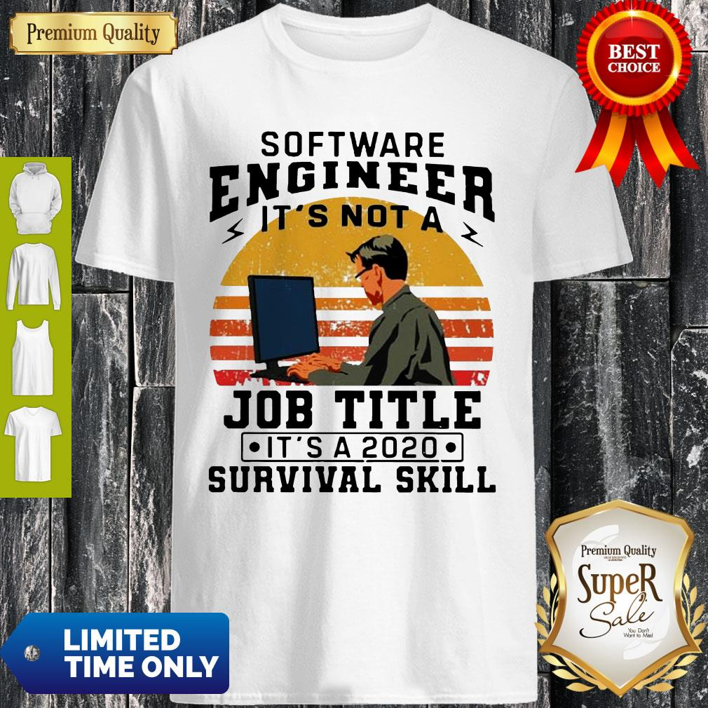Vintage Software Engineering It's Not A Job Title It's A 2020 Survival Skill Shirt