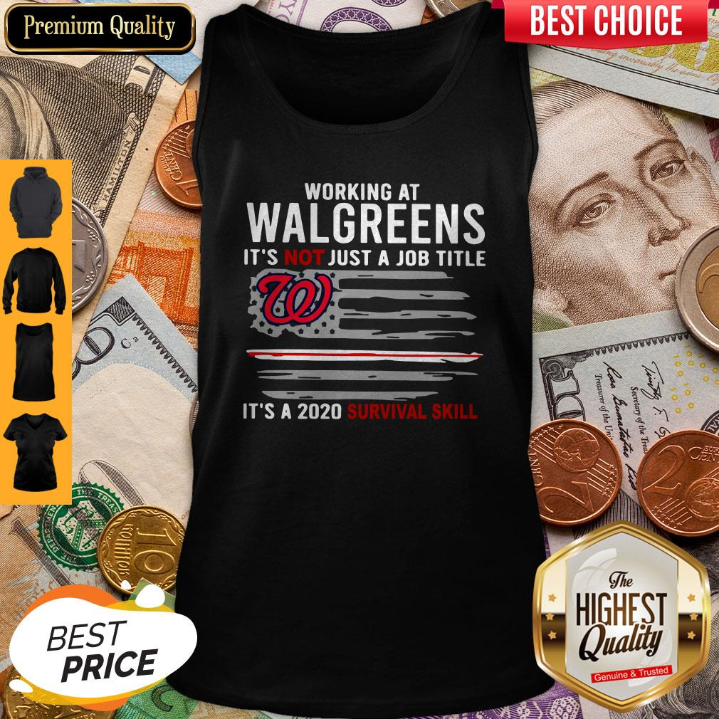 Working At Walgreens It's Not Just A Job Title It's A 2020 Survival Skill American Flag Tank Top