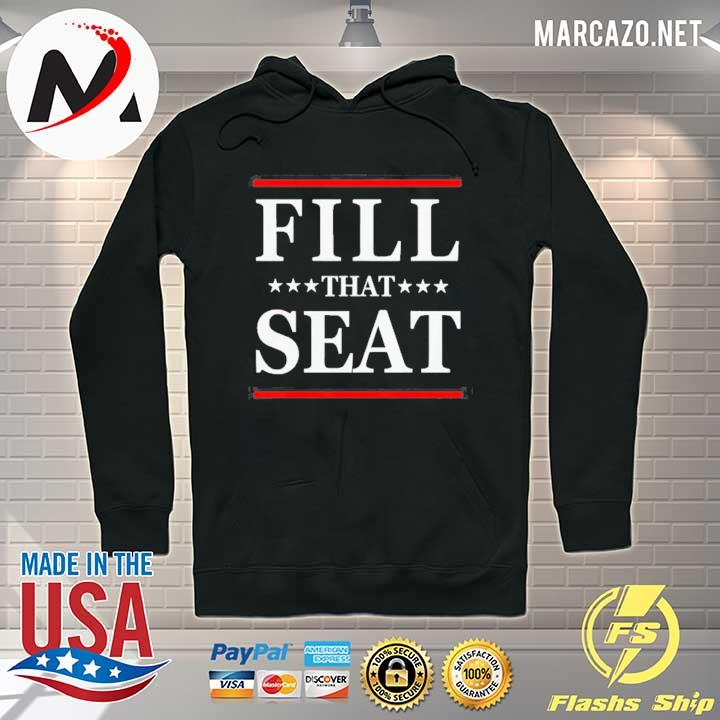 Premium Fill That Seat Shirt Hoodie