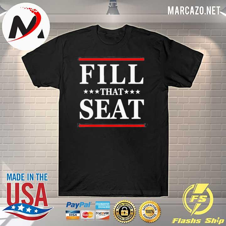 Premium Fill That Seat Shirt