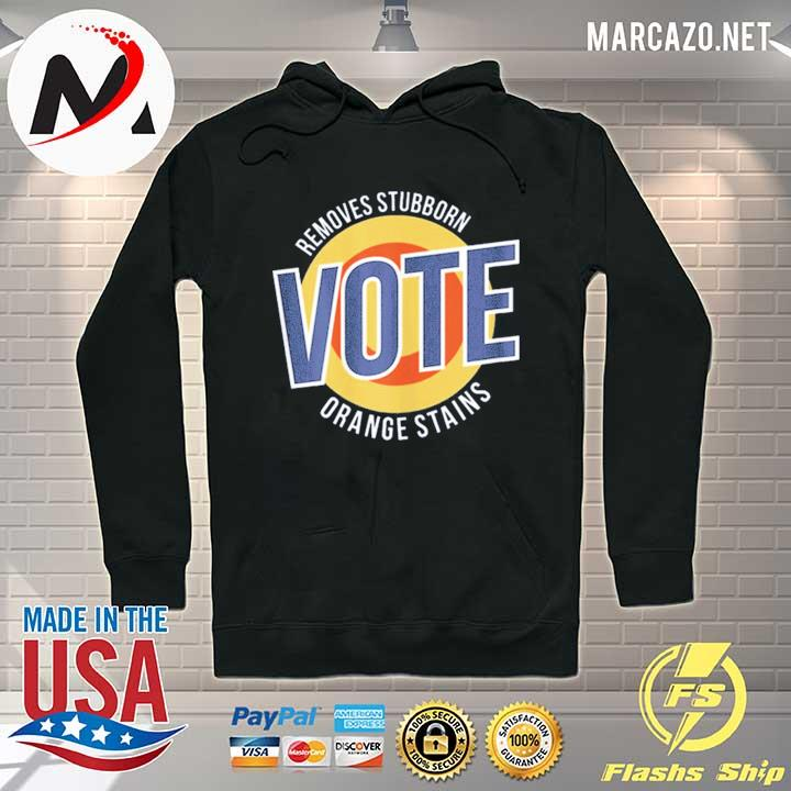 Removes Stubborn VOTE Orange Stains T-Shirt Hoodie