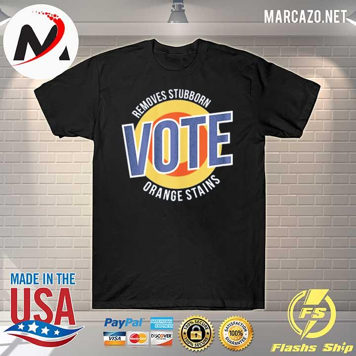 Removes Stubborn VOTE Orange Stains T-Shirt