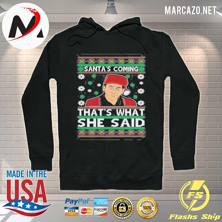 Santas Coming Thats What She Said Christmas Unisex T-Shirt Hoodie