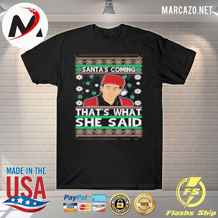 Santas Coming Thats What She Said Christmas Unisex T-Shirt