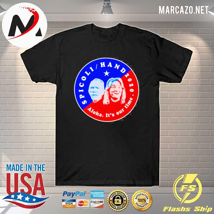 Spicoli Hand Aloha It's Our Time 2020 Shirt