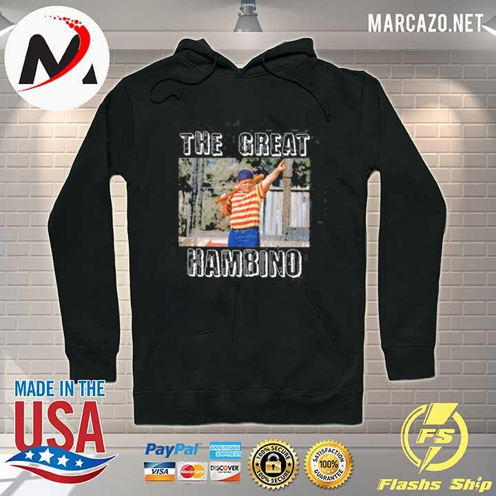The Great Hambino Shirt Hoodie