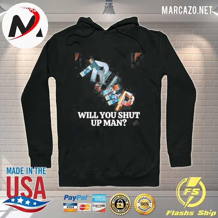 Trump Will You Shut Up Man T-Shirt – Biden Trump Debate 2020, Political Gesture 2020,Presidential Debate Shirt Hoodie