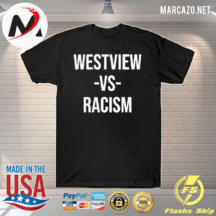 Westview vs racism 2020 T-Shirt
