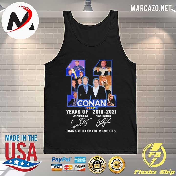 2020 11 conan years of 2010 - 2021 conan o'brien andy richter signature thank you for the memories sweats Tank-top