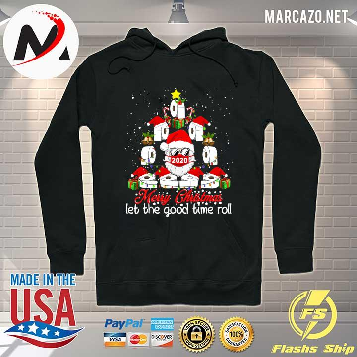 2020 merry christmas let the good time roll santa face mask 2020 toilet paper xmas tree s Hoodie
