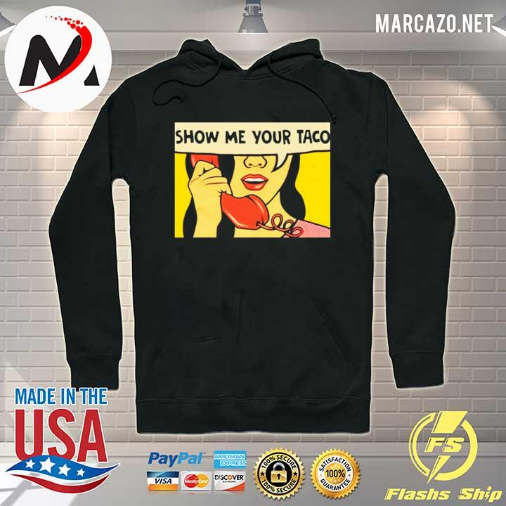 2020 show me your taco woman s Hoodie
