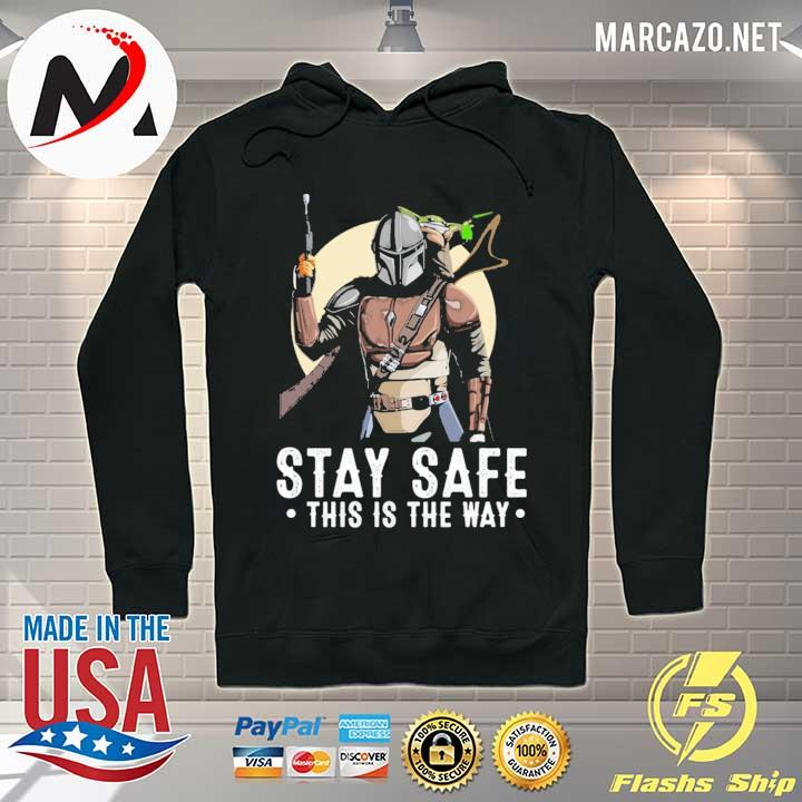 2020 the mandalorian and baby yoda stay safe this is the way sweats Hoodie