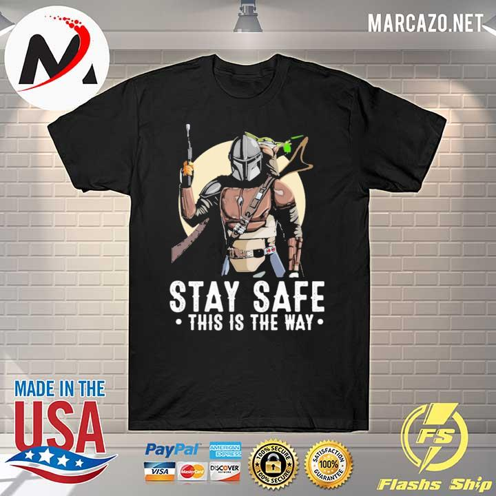 2020 the mandalorian and baby yoda stay safe this is the way sweatshirt