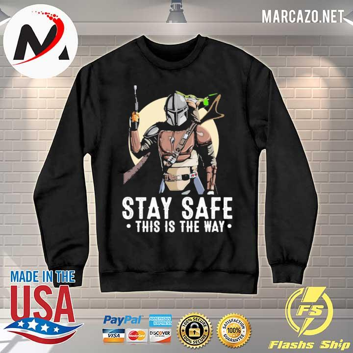 2020 the mandalorian and baby yoda stay safe this is the way sweats Sweater