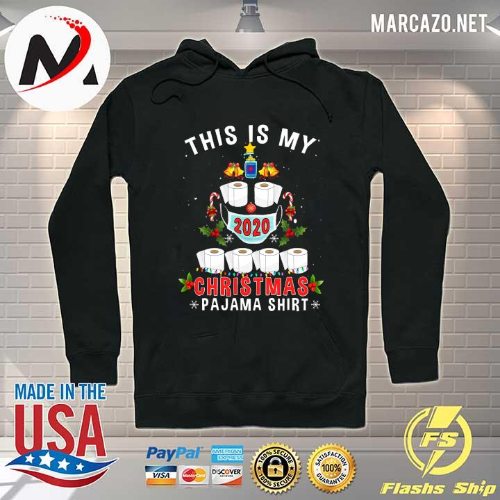 2020 this is my christmas pajama face mask toilet paper 2020 s Hoodie