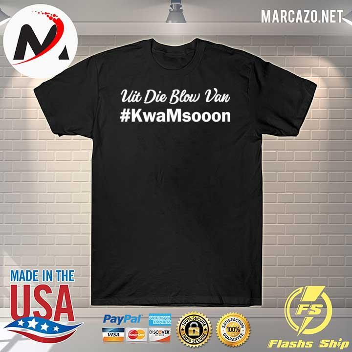 2020 uit die blow van kwanmsooon shirt