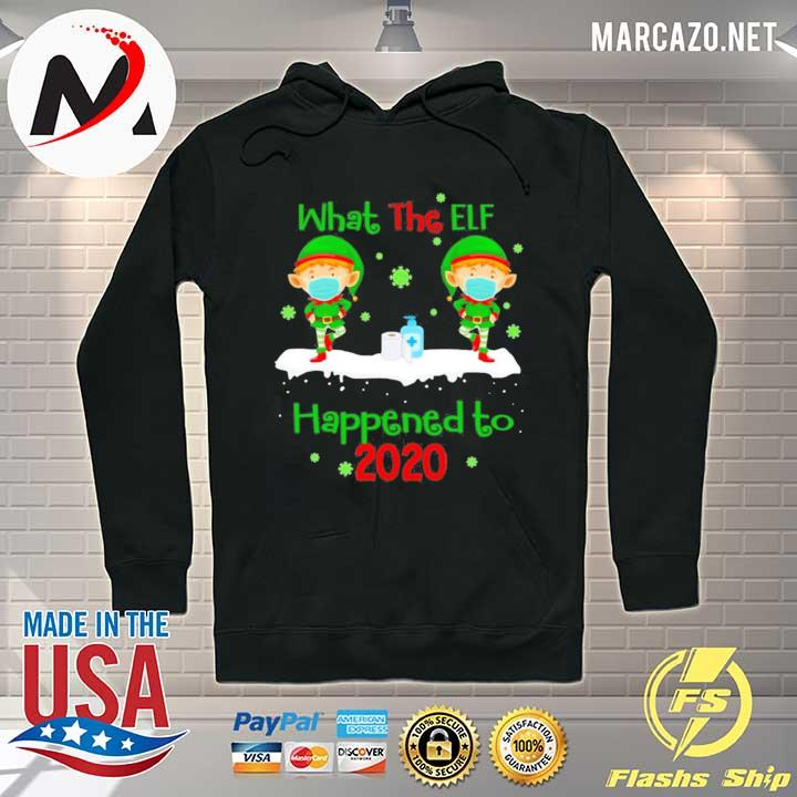 2020 what the elf happened to 2020 christmas sweats Hoodie