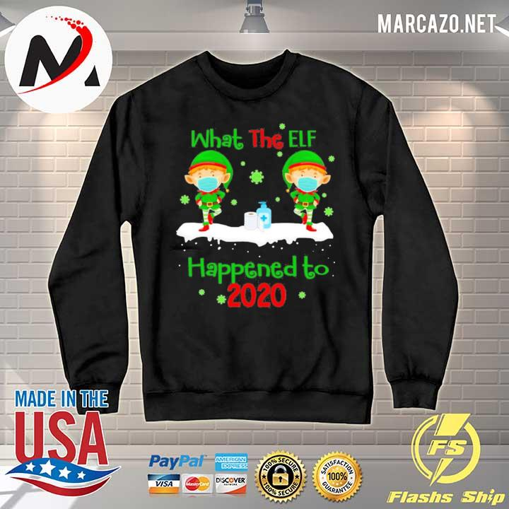 2020 what the elf happened to 2020 christmas sweats Sweater