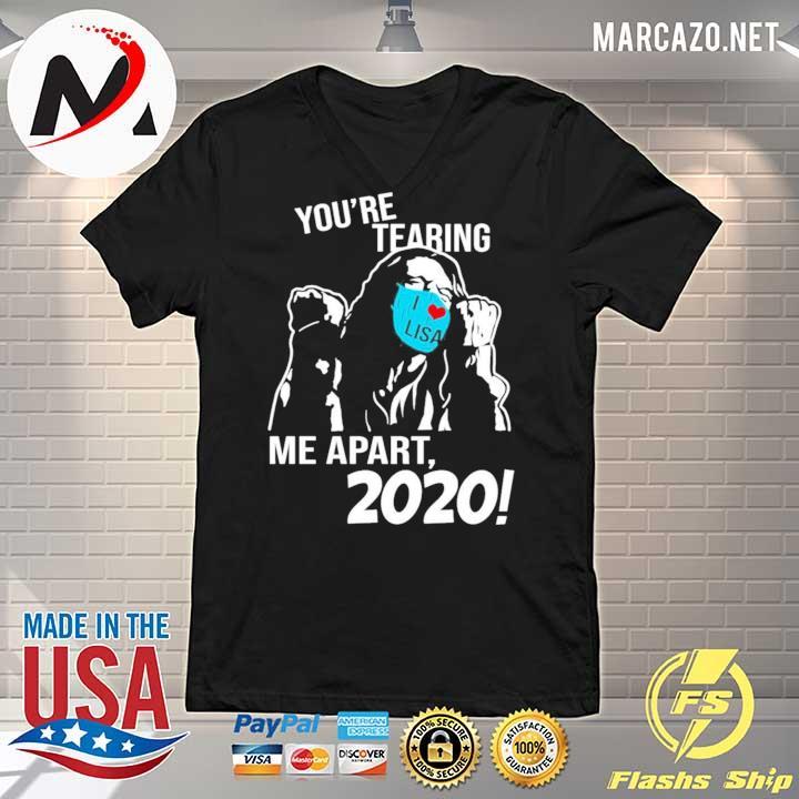 2020 you're tearing i love lisa me apart 2020 s V-neck
